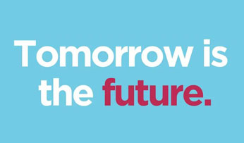 Tomorrow is the future